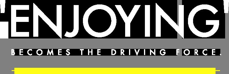 Enjoying becomes the driving force. 楽しみを事業展開の原動力に